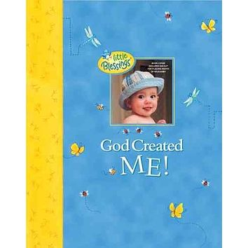 God Created Me: A Memory Book of Baby's First Year (Little Blessings)