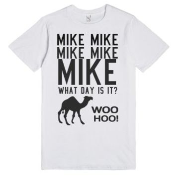 Woo hoo MIke what day is it Hump day tee t shirt-White T-Shirt