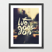 Life Goes On - Limited Edition Art Print, Mid Century Modern Poster, Typography, Hipster Art, Kitchen Decor, Life Quote Art (MEDIUM - A3)