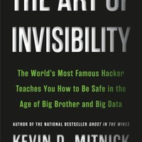 The Art of Invisibility: The World's Most Famous Hacker Teaches You How to Be Safe in the Age of Big Brother and Big Data Hardcover – February 14, 2017