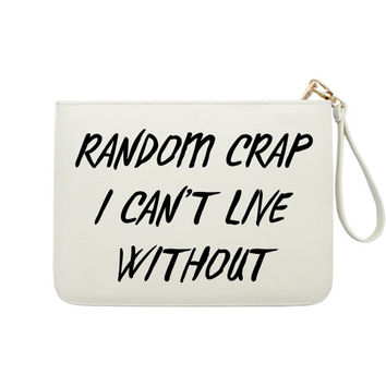 Random Crap I Can't Live Without - 7x9 in Faux Leather Handbag - Clutch - Pouch - AGB-002
