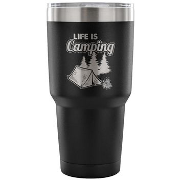 Insulated Coffee Camper Travel Mug Life Is Camping 30 oz Stainless Steel Tumbler