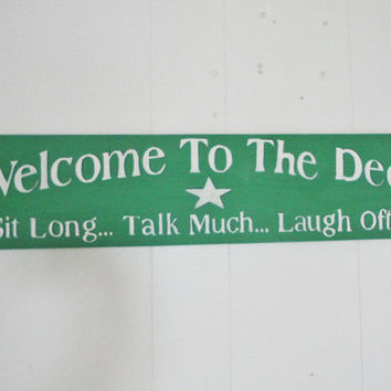 Welcome to The Deck  hand painted wood sign sit talk laugh