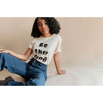 Polished Prints | Be the Good Tee | Sizes XS-2XL