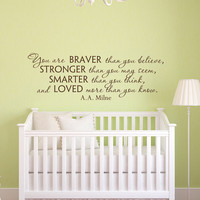 You Are Braver Than You Believe Winnie The Pooh Wall Decal- You Are Stronger Than You Think Classic Winnie The Pooh Quotes Nursery Decor 148