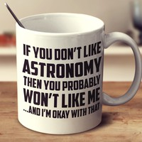 If You Don't Like Astronomy