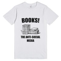 Books! The Anti-social Media-Unisex White T-Shirt