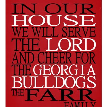 In Our House We Will Serve The Lord And Cheer for The Georgia Bulldogs Personalized Christian Print - sports art - multiple sizes