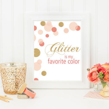 Glitter Is My Favorite Color - Decorative Print - Instant Download - Three Options