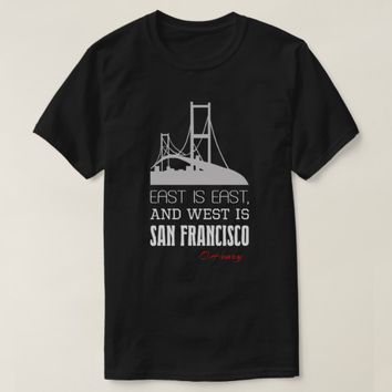 Funny O.Henry quote, East, West, San Francisco T-Shirt