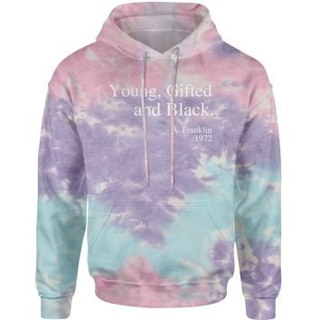 Young, Gifted and Black Quote Tie-Dye Adult Hoodie Sweatshirt