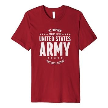 Proud Army Aunt Uncle - My Nephew Serves T-shirt