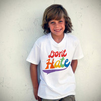 The New Rainbow Don't Hate Tee Infant Toddler by trulysanctuary