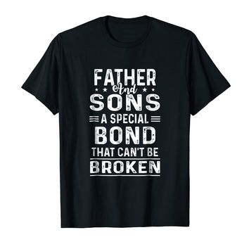Father And Sons A Special Bond That Can't Be Broken Shirt