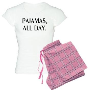 Pajamas> PAJAMAS ALL DAY> Taglines T-shirts and more