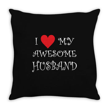 I Love My Awesome Husband Throw Pillow