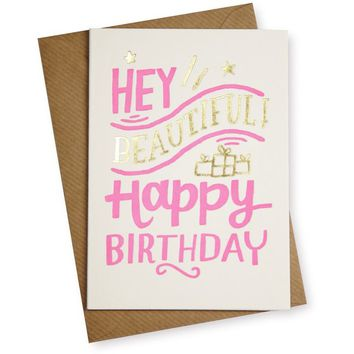 Hey Beautiful! Birthday Card - Her - Oliver Bonas