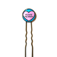 Feminist my body my choice Hair Accessory - Body Positive Riots Not Diets Hair Clip - Pastel Goth 90s Soft Grunge Riot GRRRL Hair Stick