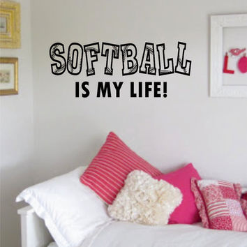 Softball Is My Life Sports Decal Sticker Wall Vinyl