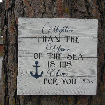 "Joyful Island Creations "" Mightier than the waves in the sea is his love for you"" anchor wood sign"