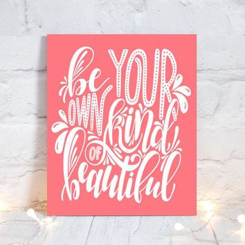 WALL ART QUOTE, Be Your Own Kind of Beautiful, Girl Quote, Inspirational Quote, Motivational Quote, Typography Decor, Single Canvas or Print