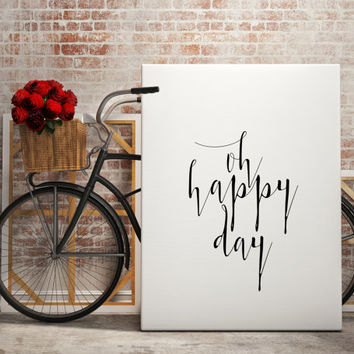 "Inspirational poster ""Oh happy day"" Inspirational quote Typography printable Home decor Office decor Wall decor Black white Instant Download"