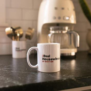 THE REAL HOUSEWIVES OF WHITTIER MUG