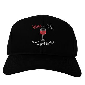Wine a Little Adult Dark Baseball Cap Hat by TooLoud
