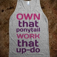 Own That Ponytail #2 - t-shirts/tanks and more