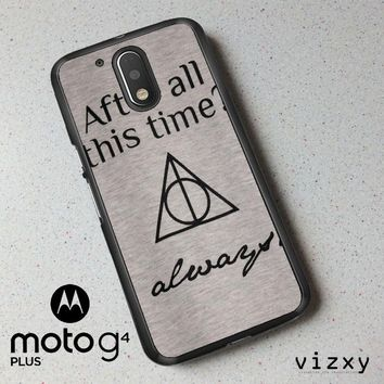 After all this time always quote harry potter Motorola Moto G4 | G4 Plus Case