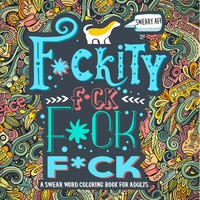 F*ckity F*ck F*ck F*ck Swear Word Adult Coloring Book