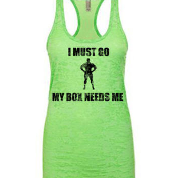My Box Needs Me women's workout tank tops from Spin Off Apparel