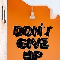 Wall Stickers Vinyl Decal Inspire Message Don`t Ever Give Up Unique Gift (z1720)
