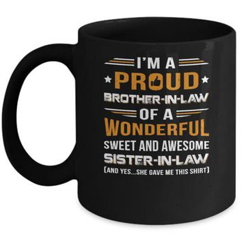 ONETOW Gift Brother-In-Law From Sister-In-Law I'm A Proud Brother-In-Law Of Awesome Sister-In-Law Mug