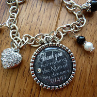 Mother of the Groom Gift, Thank you for raising the man of my dreams BRACELET, wedding gift mother in law beautiful quote