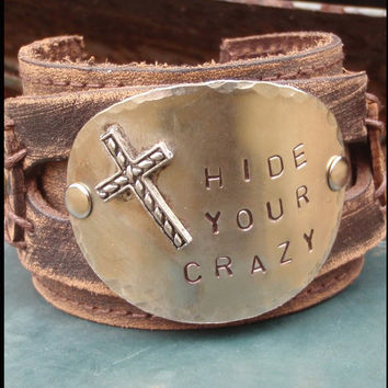 Hide Your Crazy Distressed Leather Cuff Bracelet 004T