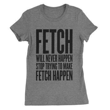 Fetch will Never Happen