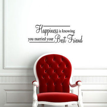 WALL VINYL STICKER DECAL ART MURAL HAPPINESS YOU MARRIED BEST FRIEND PHRASE A602
