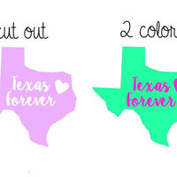 Texas Forever Decal - Texas Pride - State Pride - 1 Color or 2 Color - Glitter - Decal for Yeti, Car, Laptop, Cups, and More!