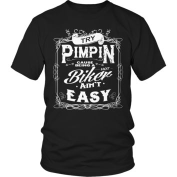 Try Pimpin cause being a hot biker ain't easy