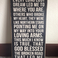 """Rascal Flatts Song """"Bless the Broken Road"""" - Distressed Wood Sign"""