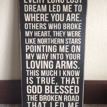 "Rascal Flatts Song ""Bless the Broken Road"" - Distressed Wood Sign"