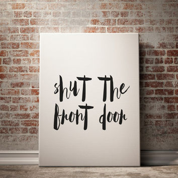 "PRINTABLE ""Shut the front door"" Bedroom Poster Typography Art Funny Wall Art Nap Print Funny Typography Wall Decor Word Art Typography Print"