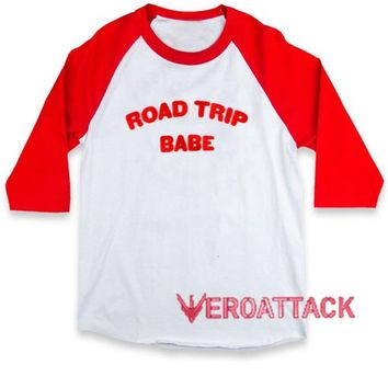 Road Trip Babe raglan unisex tee shirt for adult men and women