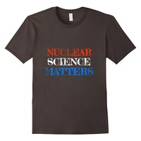 NUCLEAR SCIENCE MATTERS SCIENCE SHIRT