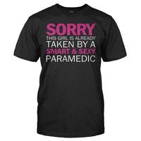 Sorry Girl Taken By Paramedic - T Shirt