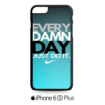 Every Damn Day Just Do iT Nike Blue Combination iPhone 6S  Plus  Case