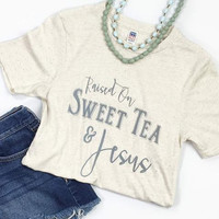 Raised on Sweet Tea & Jesus T-Shirt