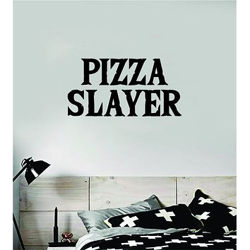 Pizza Slayer Wall Decal Sticker Bedroom Room Art Vinyl Home Decor Teen Food Business Kitchen Cook Chef Funny Gamer Pizzeria