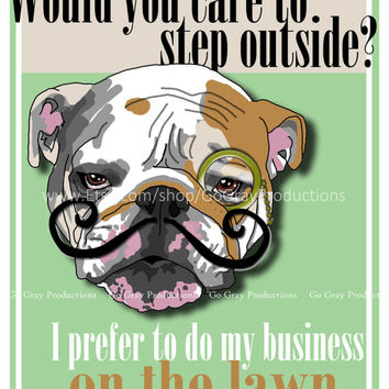 English Bulldog 8x10 Poster - JPEG Download - Mustache and Monocle Dog - Funny Print - Dog Humor - Wall Decor - Pet Lovers Gifts